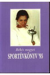 Békés megyei sportévkönyv '95 - Régikönyvek