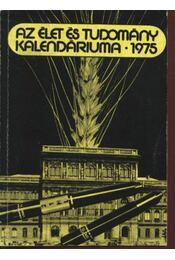 Az Élet és Tudomány kalendáriuma 1975 - Régikönyvek