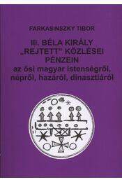 III. Béla király rejtett közlései pénzein - Régikönyvek