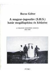 A magyar-jugoszláv (.H.S.) határ megállapítása és kitűzése - Régikönyvek