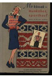 Mit kössek-munkához, sporthoz? - Régikönyvek