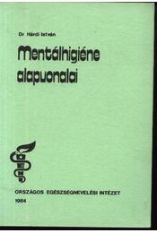 Mentálhigiéne alapvonalai (dedikált) - Régikönyvek