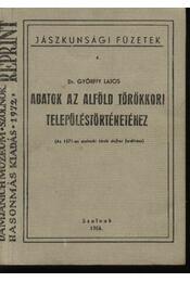 Adatok az Alföld törökkori településtörténetéhez - Régikönyvek