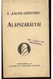 A Kálvin szövetség alapszabályai - Régikönyvek
