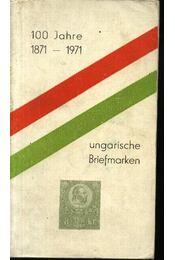 100 Jahre 1871-1971 - Der Ungarischen Briefmarken - Régikönyvek