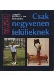 Csak negyven éven felülieknek - Régikönyvek