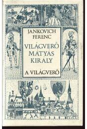 Világverő Mátyás király I-III. kötet - Régikönyvek