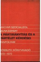 Magyar Szocialista Munkáspárt - A pártirányítás és a pártélet kérdései - Régikönyvek