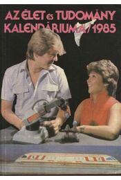 Az élet és tudomány kalendáriuma 1985 - Régikönyvek