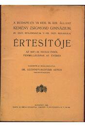A budapesti VI. ker. M. Kir. Állami Kemény Zsigmond Gimnázium értesítője az 1937-38. iskolai évről - Régikönyvek