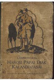Három pápai diák kalandozásai - Régikönyvek