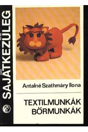 Textilmunkák, bőrmunkák - Régikönyvek