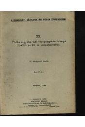 Pótlás a gyakorlati közigazgatási vizsga XI.-XVIII.- és XXI. sz. kompendiumaihoz - Régikönyvek
