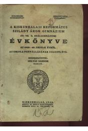 A Kiskunhalasi Református Szilády Áron Gimnázium értesítője az 1939-40. iskolai évről - Régikönyvek