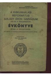 A Kiskunhalasi Református Szilády Áron Gimnázium Évkönyve az 1940-41. iskolai évről - Régikönyvek