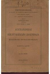Alexandriai Szent Katalin legendája középkori irodalmunkban - Régikönyvek
