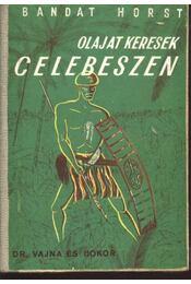 Olajat keresek Celebeszen - Régikönyvek
