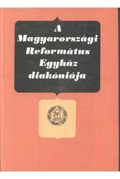 A Magyarországi Református Egyház diakóniája - Régikönyvek