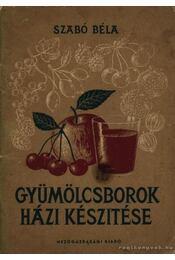 Gyümölcsborok házi készítése - Régikönyvek