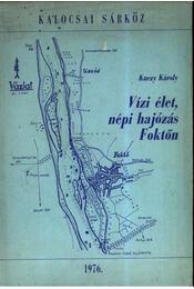 Vízi élet, népi hajózás Foktőn - Régikönyvek