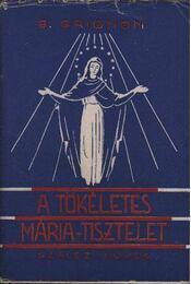 A tökéletes Mária-tisztelet - Régikönyvek