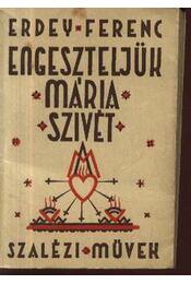 Engeszteljük Mária szivét - Régikönyvek