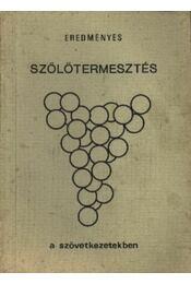 Eredményes szőlőtermesztés a szövetkezetekben - Régikönyvek
