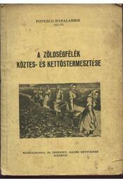 A zöldségfélék köztes- és kettőstermesztése - Régikönyvek
