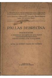 Pallas Debrecina - Régikönyvek