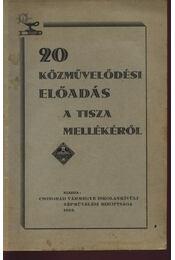 20 közművelődési előadás a Tisza mellékéről - Régikönyvek