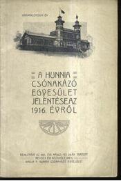 A Hunnia Csónakázó Egyesület jelentése 1916. évről - Régikönyvek