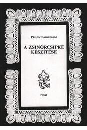A zsinórcsipke készítése - Régikönyvek