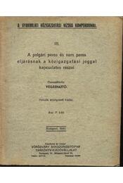 A polgári peres és nem peres eljárásnak a közigazgatási joggal kapcsolatos részei - Régikönyvek
