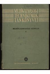 Mezőgazdasági géptan I-III. - Régikönyvek