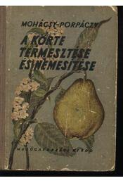 A körte termesztése és nemesítése - Régikönyvek