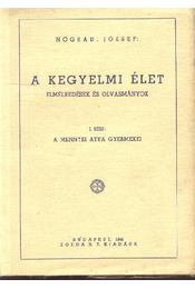 A kegyelmi élet I.-III. - Régikönyvek