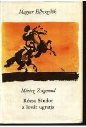 Rózsa Sándor a lovát ugratja - Régikönyvek