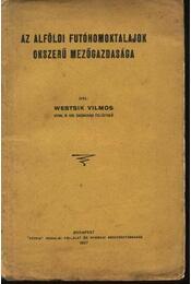 Az alföldi futóhomoktalajok okszerű mezőgazdasága - Régikönyvek