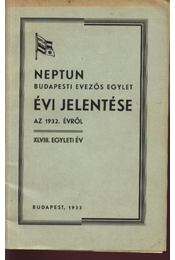 Neptun Budapesti Evezős Egylet évi jelentése az 1932. évtől XLVIII. egyleti év - Régikönyvek