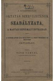 A középiskolai oktatás szervezetének szabályzata, a magyar reformált egyházban - Régikönyvek
