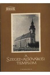 A Szeged-Alsóvárosi templom - Régikönyvek