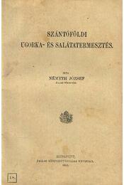 Szántóföldi ugorka- és salátatermesztés - Régikönyvek