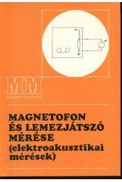 Magnetofon és lemezjátszó mérése (elektroakusztikai mérések) - Régikönyvek