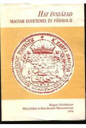 Hat évszázad magyar egyetemei és főiskolái - Régikönyvek