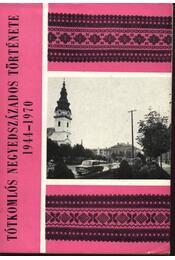 Tótkomlós negyedszázados története 1944-1970 - Régikönyvek