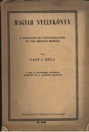 Magyar nyelvkönyv a gimnázium és leánygimnázium VII-VIII.osztálya számára - Régikönyvek