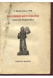 Mai ember könyörgése Assisi kis Szegényéhez - Régikönyvek