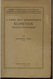 A Forma Mint kifejezőeszköz Klopstock ódaköltészetében (dedikált) - Régikönyvek