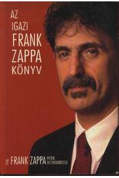 Az igazi Frank Zappa könyv - Régikönyvek