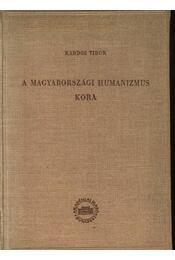 A magyarországi humanizmus kora - Régikönyvek